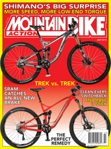 "ON THE COVER The tale of two Treks stacks the Trek Remedy 29 atop the Trek Remedy 27.5, but is that how they finished? Find out on page 42. Cover photos by Doug ""This train is leaving"" Barnett who departs [Mountain Bike Action] this month for a career in international marketing for Giant Bicycles. We'll miss ya."