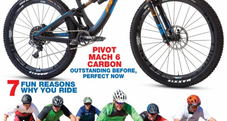 """ON THE COVER Pivot's Mach 6 2.0 version pulled double-duty this month, both as a test bike with the stock build and also equipped with Push Industries' ElevenSix shock in our product field tests. Photo by John """"Coconut oil is always the solution"""" Ker. Below, the $3000 six-bike-shootout riders shred the trails to see which of these affordable bikes will take top honors as the winner. Photo by Kate """"Duder"""" Wirth."""